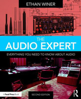 The Audio Expert - Everything You Need to Know About Audio, 2nd Ed.