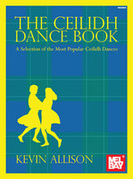 The Ceilidh Dance Book - A Selection of the Most Popular Ceilidh Dances