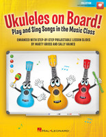 Ukuleles on Board! Play and Sing Songs in the Music Class