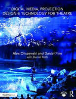 Digital Media, Projection Design, and Technology for Theatre