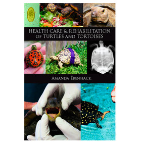 Healthy Care & Rehabilitation of Turtles and Tortoises