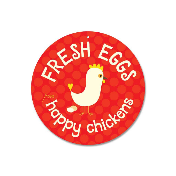 """Fresh Eggs From Happy Chickens Sign 9"""" Round - Red"""
