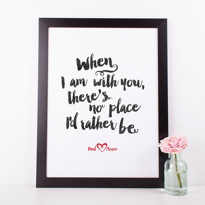 When I am with you - personalised love print