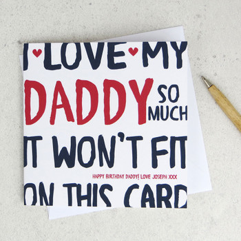I love my Daddy so much - personalised card by Wink Design