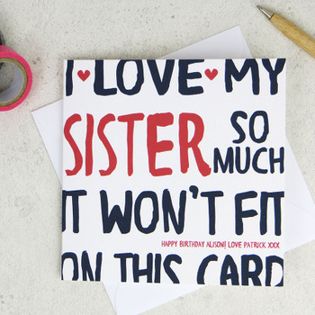 I Love My Sister So Much Birthday Card by Wink Design