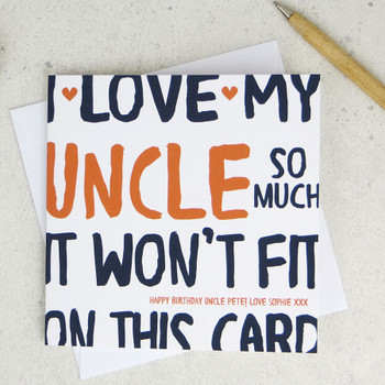 I Love My Uncle So Much - Funny Personalised Birthday Card