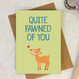 Wink Design - Animal Pun Card - Quite Fawned of You - Valentines Card