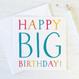 Happy Big Birthday - Milestone Birthday Card - Wink Design