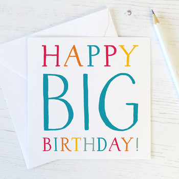 Happy Big Birthday - Milestone Birthday Card - Wink Design