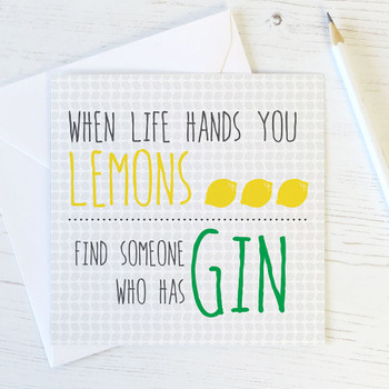 When Life Hands You Lemons - funny gin card by Wink Design