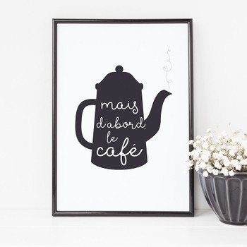 But First Coffee Kitchen print by Wink Design