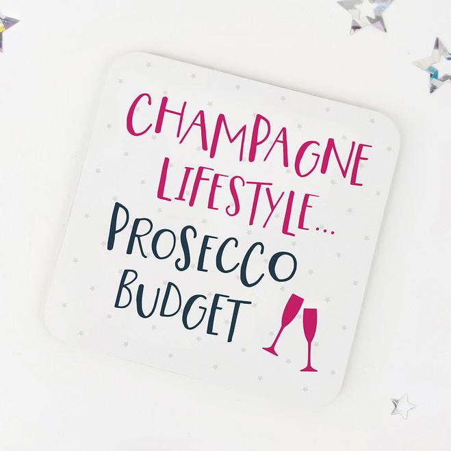 Champagne Lifestyle, Prosecco Budget: Fun Drinks Coaster