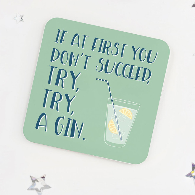 If at first you don't succeed, try try a gin: Fun Drinks Coaster
