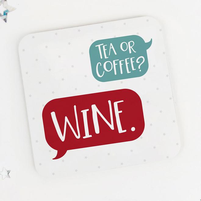 Tea or coffee? WINE. : Wine Lovers Fun Drinks Coaster