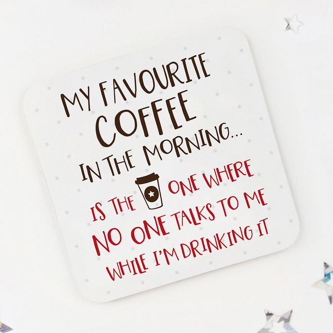 Favourite Coffee: Funny Drinks Coaster
