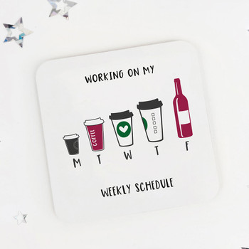 Weekly Schedule: Funny Drinks Coaster