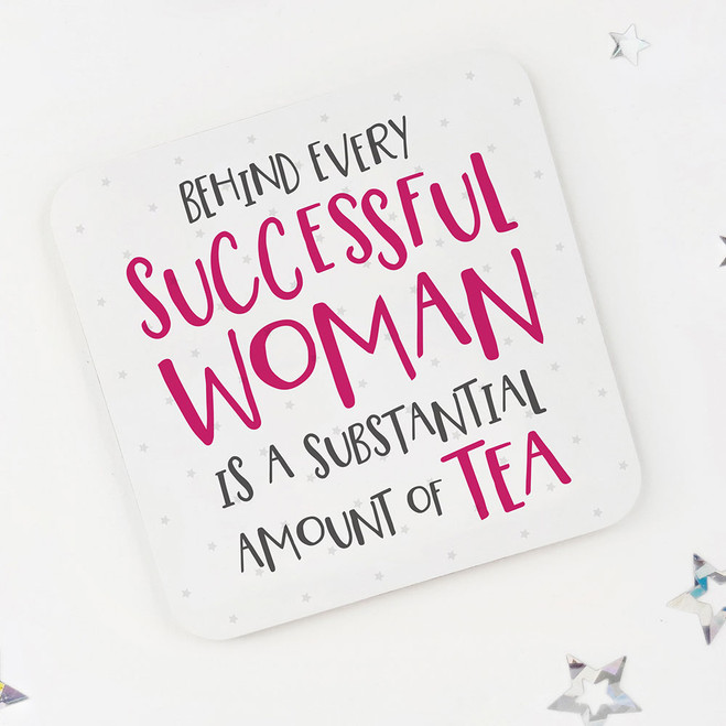Behind Every Successful Woman... Funny Tea Coaster