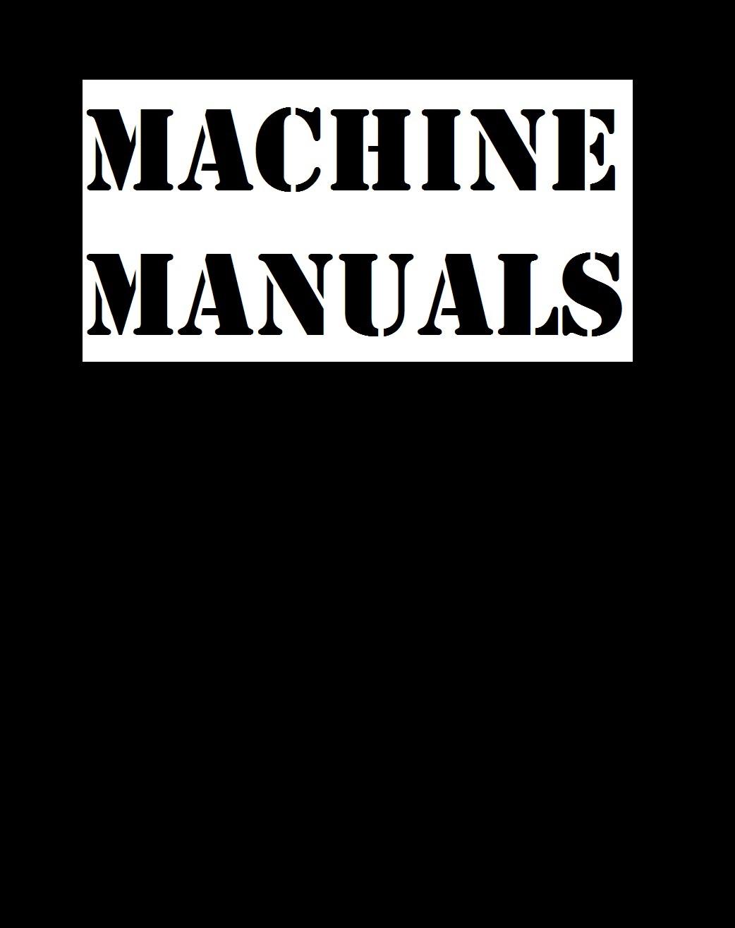 Machine Manuals