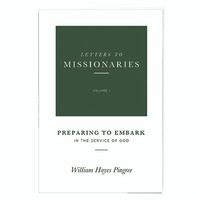 Letters To Missionaries Volume I Preparing to Embark in the Service of God