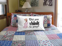 Did you Think to Pray - Girl - Pillow Case