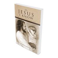 The Jesus I Know