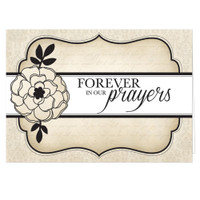 Forever in Our Prayers Card
