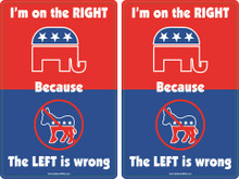 "2 PACK - ""I'M ON THE RIGHT BECAUSE THE LEFT IS WRONG"" 4x6 Inch Political Bumper Stickers"