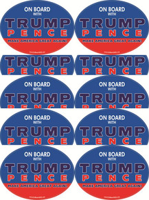 "10 PACK - ""ON BOARD WITH TRUMP / PENCE - MAKE AMERICA GREAT AGAIN!"" 4x6 Inch Political Bumper Stickers"