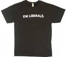 Ew, Liberals. - Pro-Conservative Anti-Democrat President Donald Trump - Men's T-Shirt