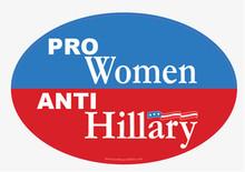 """PRO-WOMEN, ANTI-HILLARY"" 4x6 Inch Political Bumper Sticker"