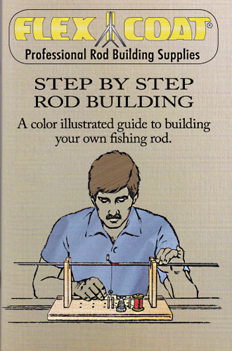 """One of the most useful """"HOW TO"""" book on rod building and finishing. Step by Step Rod Building Booklet"""