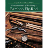 Fundamentals of Building A Bamboo Fly Rod