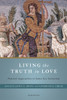 Living the Truth in Love: Pastoral Approaches to Same-Sex Attraction