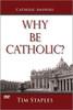 Why Be Catholic? (DVD)