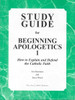 Study Guide for Beginning Apologetics 1: How To Explain and Defend the Catholic Faith