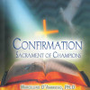 Confirmation: Sacrament of Champions