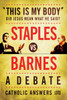 """""""This Is My Body"""": Did Jesus Mean What He Said? - Staples vs. Barnes - A Debate"""