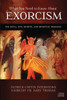 What You Need to Know About Exorcism: The Devil, Evil Spirits, and Spiritual Warfare