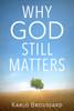 Why God Still Matters