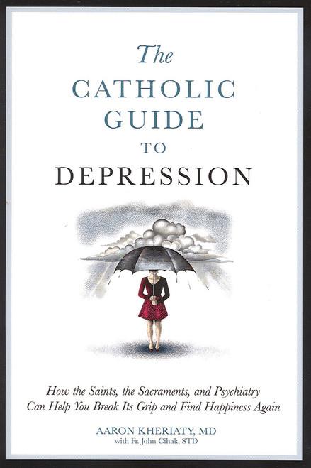 The Catholic Guide to Depression