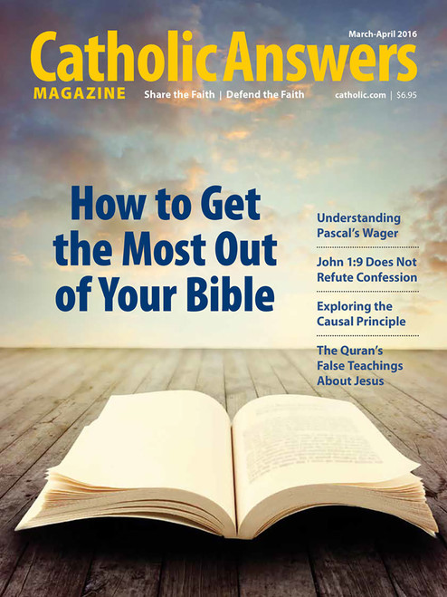 Catholic Answers Magazine - March/April 2016 Issue