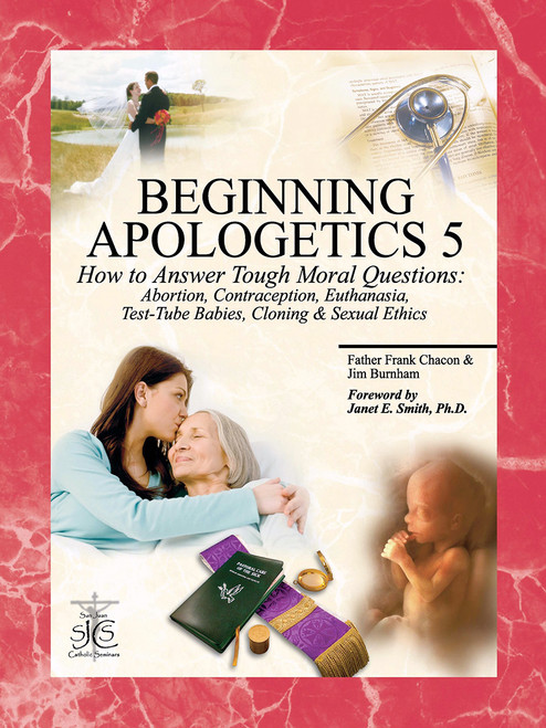 Beginning Apologetics Volume 5: Tough Moral Questions