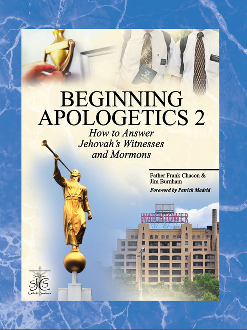 Beginning Apologetics Volume 2: How to Answer Jehovah's Witnesses and Mormons