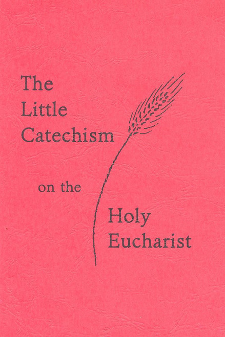 The Little Catechism of the Eucharist