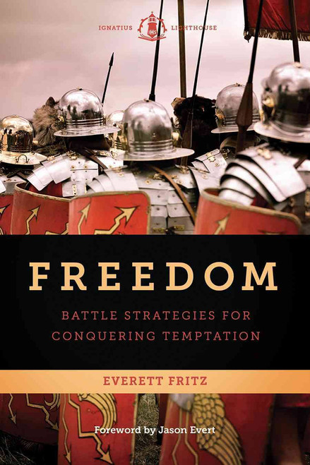 Freedom: Battle Strategies for Conquering Temptation