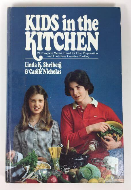 Kids in the Kitchen Linda K Shriberg and Carole Nicolas 1980