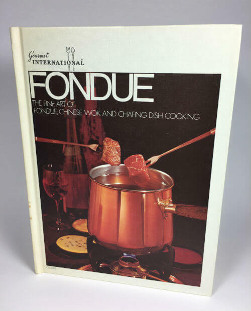 Cookbook The Fine Art of Fondue Chinese Wok and Chafing Dish Cooking 1970