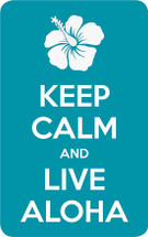 Keep Calm & Live AlohaDecal