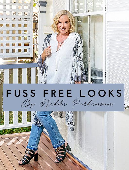 Fuss Free Looks By Nikki Parkinson