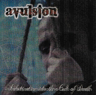 Avulsion - Indoctrination into the Cult of Death